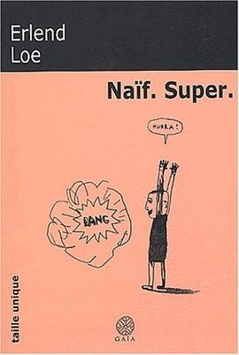 Naïf. Super