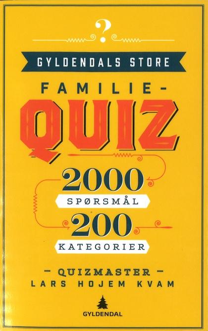 784ec994 Gyldendals store familiequiz : 2000 spørsmål, 200 kategorier