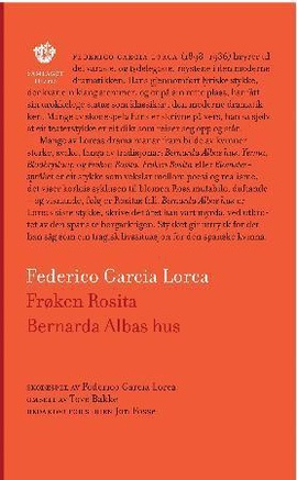 Frøken Rosita, eller Blomsterspråket ; Bernarda Albas hus
