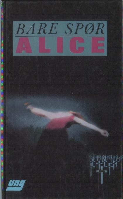 Bare spør Alice