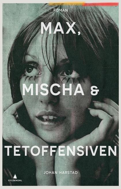 Max, Mischa og tetoffensiven