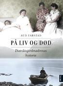 Illustrasjonsbilde for omtalen av På liv og død av Farstad, Aud
