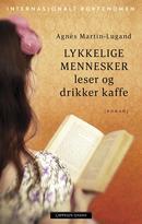 Illustrasjonsbilde for omtalen av Lykkelige mennesker leser og drikker kaffe av Martin-Lugand, Agnès